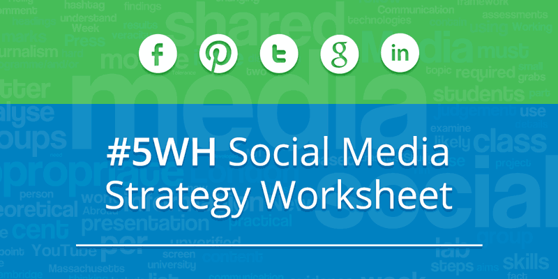 5wh social media strategy with worksheet webfor