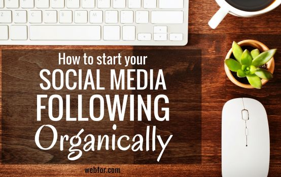 7 Tactics for Growing Your Social Following Organically